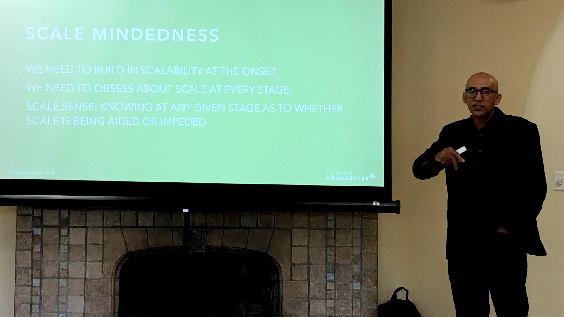 Professor Banny Banarjee på Stanford University, Scale mindset