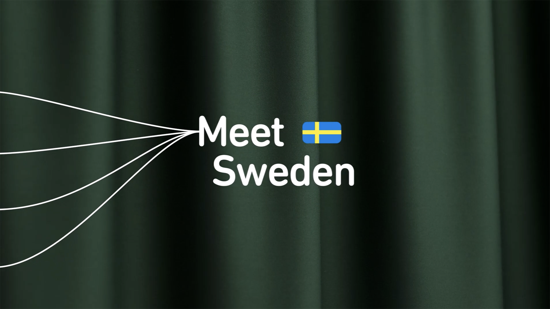 Meet Sweden