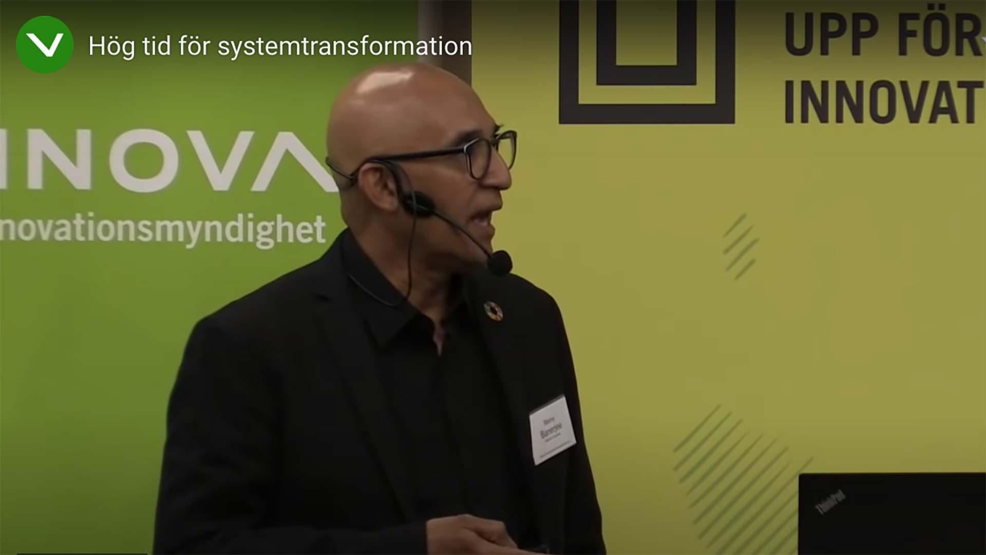 Hög tid för systemtransformation – Banny Banerjee, Director of Stanford Changeslabs